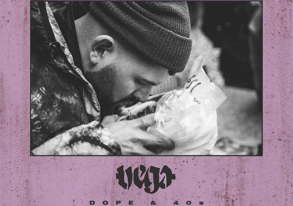 Vega – Dope&40s