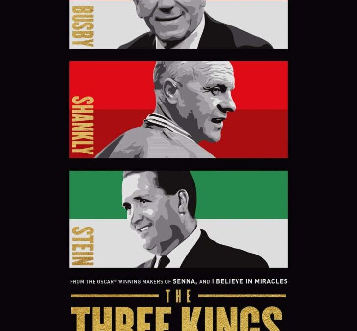 The Three Kings – Stein, Busby and Shankly. The Makers of Modern Football