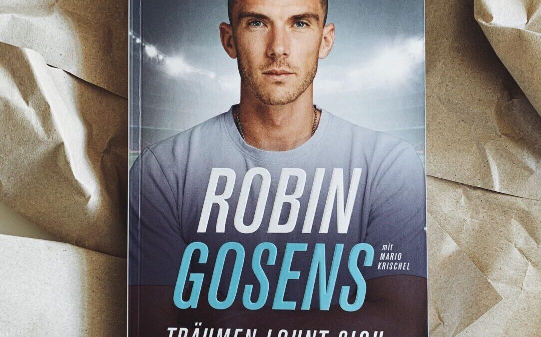 Buchtipp: Robin Gosens | Träumen lohnt sich. Mein etwas anderer Weg zum Fußballprofi