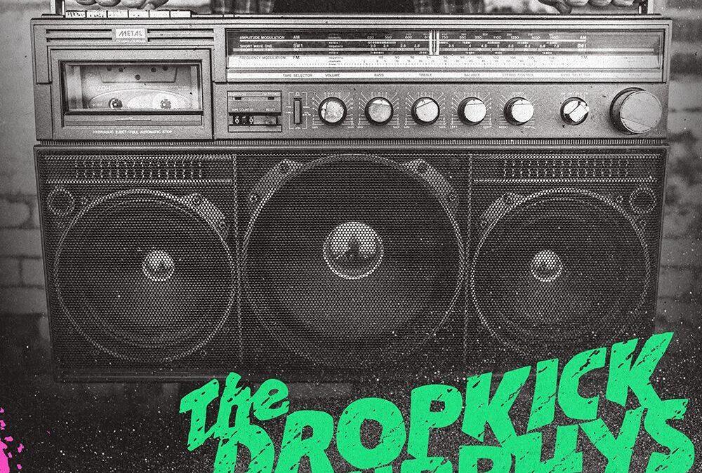 "Dropkick Murphys präsentieren mit ""Turn Up That Dial"" ihr zehntes Album"